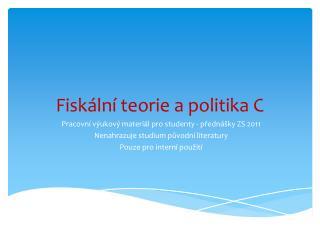 Fiskální teorie a politika C