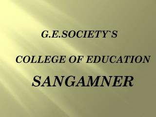 G.E.SOCIETY`S  COLLEGE OF EDUCATION SANGAMNER