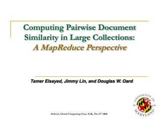 Computing Pairwise Document  Similarity in Large Collections: A MapReduce Perspective