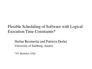 Flexible Scheduling of Software with Logical Execution Time Constraints*