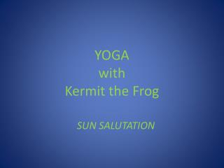YOGA with Kermit the Frog