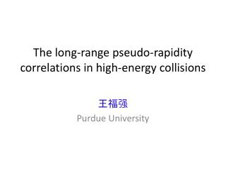 The long-range pseudo-rapidity correlations in high-energy collisions