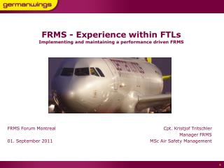 FRMS  - Experience within FTLs Implementing and maintaining a performance driven FRMS