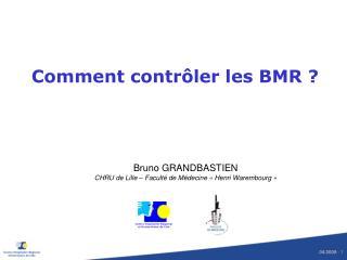 Comment contr ler les BMR