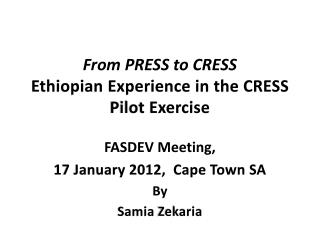 From PRESS to CRESS Ethiopian Experience in the CRESS Pilot Exercise