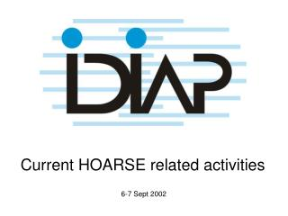 Current HOARSE related activities
