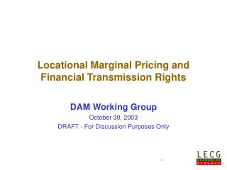 Locational Marginal Pricing and Financial Transmission Rights