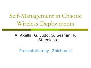 Self-Management in Chaotic Wireless Deployments