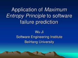 Application of  Maximum Entropy Principle  to software failure prediction