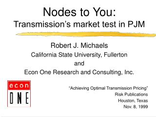 Nodes to You: Transmission�s market test in PJM