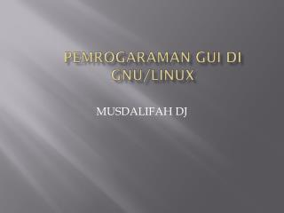 Pemrogaraman gui di  gnu/ linux