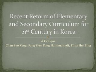 Recent Reform of Elementary and Secondary Curriculum for 21 st  Century in Korea