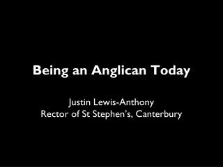 Being an Anglican Today