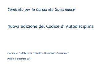 Comitato per la Corporate Governance Nuova edizione del Codice di Autodisciplina
