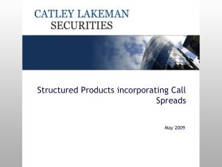 Structured Products incorporating Call Spreads