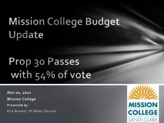 Mission College Budget Update Prop 30 Passes  with 54% of vote