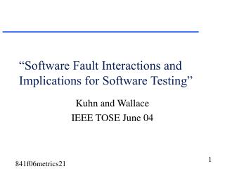 �Software Fault Interactions and Implications for Software Testing�