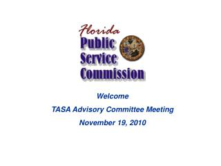 Welcome TASA Advisory Committee Meeting November 19, 2010