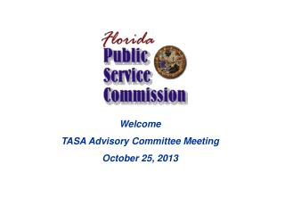 Welcome TASA Advisory Committee Meeting October 25, 2013