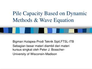 Pile Capacity Based on Dynamic Methods & Wave Equation