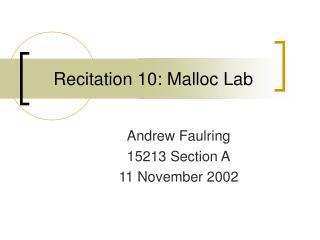 Recitation 10: Malloc Lab