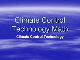 Climate Control Technology Math