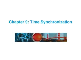 Chapter 9: Time Synchronization