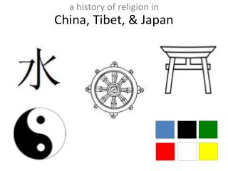 China, Tibet, & Japan