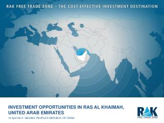 INVESTMENT OPPORTUNITIES IN RAS AL KHAIMAH,  UNITED ARAB EMIRATES