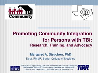 Promoting Community Integration  for Persons with TBI:  Research, Training, and Advocacy