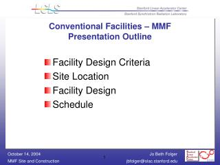 Conventional Facilities – MMF  Presentation Outline