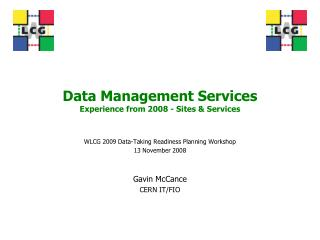 Data Management Services Experience from 2008 - Sites & Services