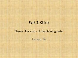Part 3: China Theme: The costs of maintaining order