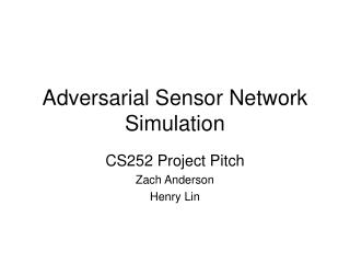 Adversarial Sensor Network Simulation