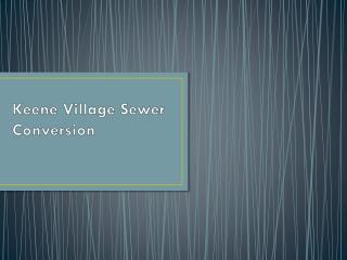 Keene Village Sewer Conversion