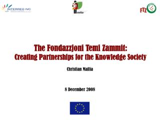 The Fondazzjoni Temi Zammit:   Creating Partnerships for the Knowledge Society