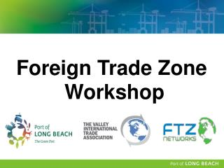 Foreign Trade Zone  Workshop