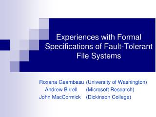 Experiences with Formal Specifications of Fault-Tolerant File Systems