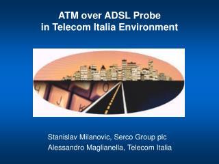 ATM over ADSL Probe in Telecom Italia Environment