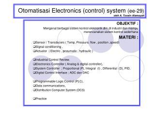 Otomatisasi Electronics (control) system  (ee-29) oleh A. Tossin Alamsyah