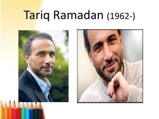 Tariq Ramadan  (1962-)
