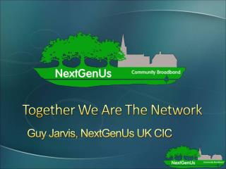 Guy Jarvis,  NextGenUs  UK CIC