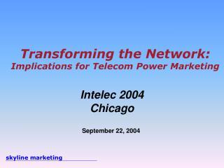 Transforming the Network: Implications for Telecom Power Marketing