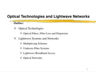 Optical Technologies and Lightwave Networks