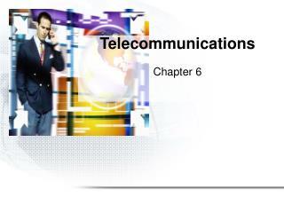 Telecommunications Chapter 6