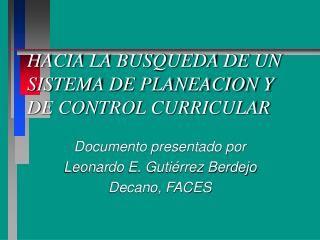 HACIA LA BUSQUEDA DE UN SISTEMA DE PLANEACION Y  DE CONTROL CURRICULAR
