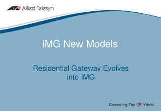 iMG New Models