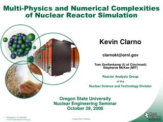Multi-Physics and Numerical Complexities of Nuclear Reactor Simulation