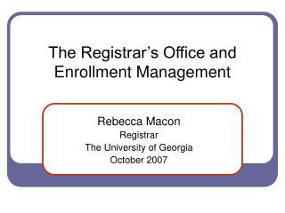The Registrar s Office and Enrollment Management