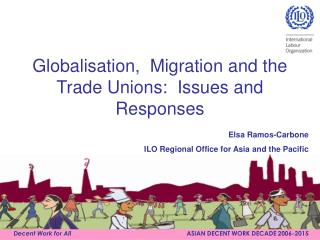 Globalisation,  Migration and the Trade Unions:  Issues and Responses